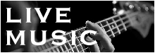 click here to see a list of upcoming live music